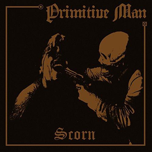 CD : Primitive Man - Scorn (Digipack Packaging)