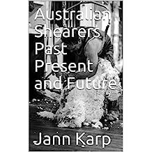 Australian Shearers Past Present and Future