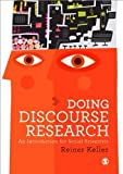Doing Discourse Research: An Introduction for Social Scientists by Reiner Keller (2013-01-31)