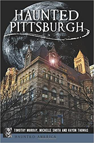 haunted pittsburgh haunted america