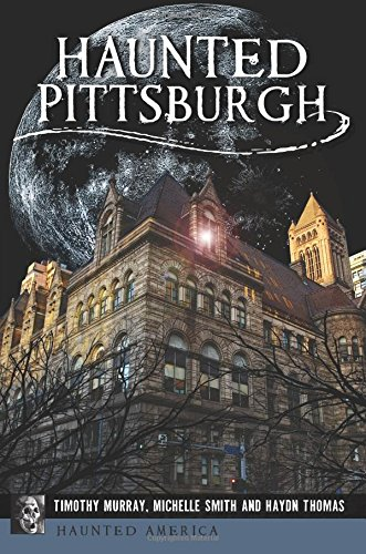 Haunted Pittsburgh (Haunted America)