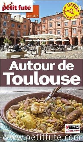 Read Online Petit Futé Autour de Toulouse pdf epub