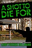 Shot To Die For, A: An Ellie Foreman Mystery (Ellie Foreman Series)