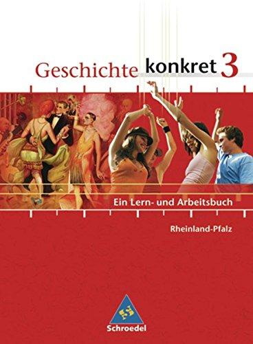 Geschichte konkret - Ausgabe 2006 für Rheinland-Pfalz: Schülerband 3