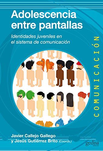 adolescencia-entre-pantallas-los-jovenes-en-el-sistema-de-comunicacion-spanish-edition