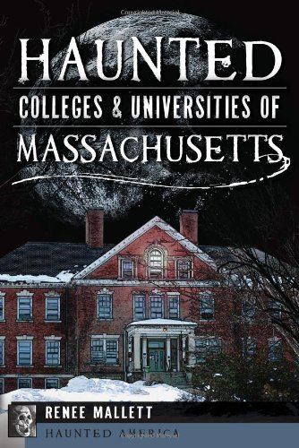 Download Haunted Colleges and Universities of Massachusetts (Haunted America) ebook