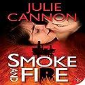Smoke and Fire Hörbuch von Julie Cannon Gesprochen von: Kathleen Wilkins