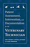 Patient Assessment, Intervention and Documentation for the Veterinary Technician: A Guide to Developing Care Plans and SOAP's (Veterinary Technology)