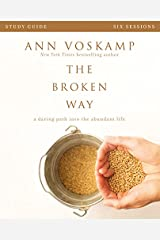 The Broken Way Study Guide: A Daring Path into the Abundant Life Paperback