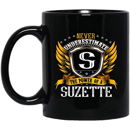 Women's Never Underestimate The Power Of A SUZETTE Mug 11oz