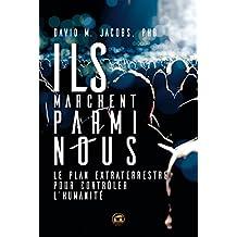 Ils marchent parmi nous (OVNIS) (French Edition)