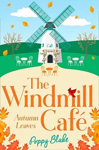 Countryside Windmill (The Windmill Café: Autumn Leaves (The Windmill Café, Book 2))