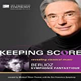 Keeping Score - Berlioz: Symphonie Fantastique [Blu-ray]