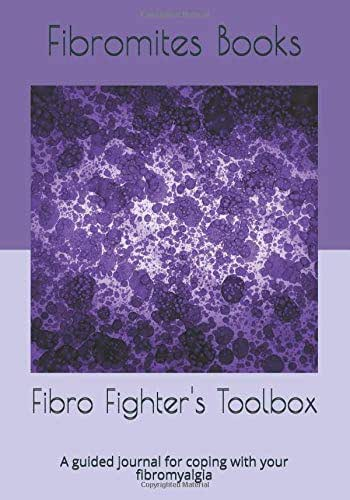 Fibro Fighter's Toolbox: A guided journal for coping with your fibromyalgia