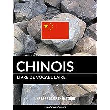Livre de vocabulaire chinois: Une approche thématique (French Edition)