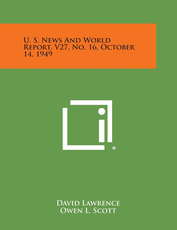 Download U. S. News and World Report, V27, No. 16, October 14, 1949 pdf epub