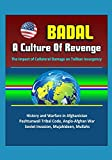 img - for Badal: A Culture Of Revenge, The Impact of Collateral Damage on Taliban Insurgency - History and Warfare in Afghanistan, Pashtunwali Tribal Code, Anglo-Afghan War, Soviet Invasion, Mujahideen, Mullahs book / textbook / text book