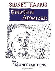 Einstein Atomized: More Science Cartoons