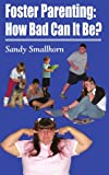 Foster Parenting, Sandy Smallhorn, 1418489492