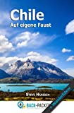 img - for Chile auf eigene Faust: Chile Reisef hrer & Wanderf hrer f r Individualreisende (German Edition) book / textbook / text book