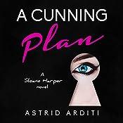 A Cunning Plan: Sloane Harper, Book 1 | Astrid Arditi