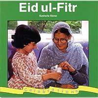 Eid Ul-Fitr (Celebrations)