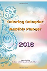 2018 Coloring Calendar - Monthly Planner Paperback