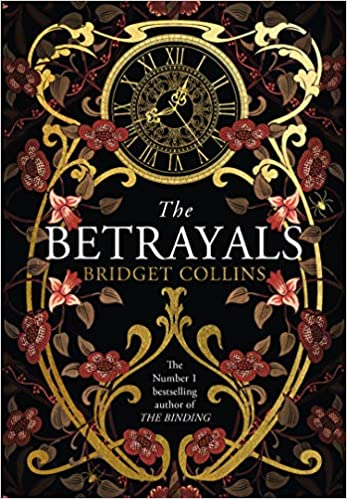 The Betrayals: Stunning new fiction from the author of the Sunday Times  bestseller THE BINDING: Amazon.co.uk: Collins, Bridget: 9780008272166: Books
