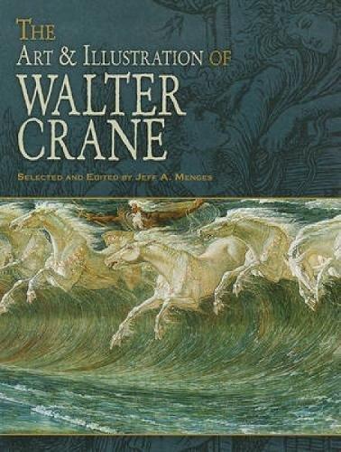 The Art & Illustration of Walter Crane (Dover Fine Art, History of Art) (Motif Crane)