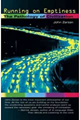 Running on Emptiness (Tr) [ RUNNING ON EMPTINESS (TR) BY Zerzan, John ( Author ) Apr-01-2008 Paperback