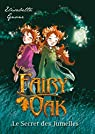 Fairy Oak, tome 1 :  Le secret des jumelles par Gnone