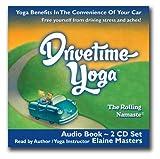 Drivetime Yoga: Award Winning Audio Book