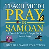 Teach Me to Pray in Samoan: A Colorful Children's Prayer Book
