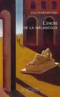 L'encre de la mélancolie, Starobinski, Jean