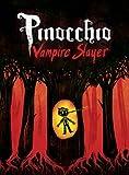 Pinocchio, Vampire Slayer Complete Edition, Van Jensen, 1603093478
