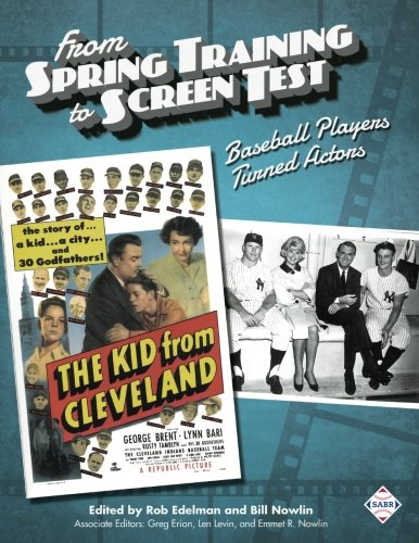 From Spring Training to Screen Test: Baseball Players Turned Actors (The SABR Digital Library) (Volume - R 55