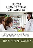 img - for IGCSE Conceptual Chemistry: Concepts and Exam Style Questions Part-1 (IGCSE Chemistry) (Volume 1) book / textbook / text book