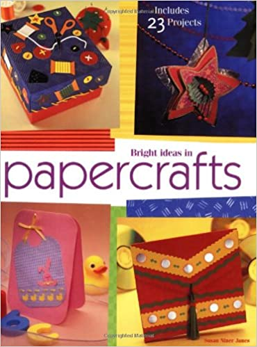 Bright Ideas In Papercraft Susan Niner Janes 9781581803525 Amazon