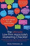 law firms - The Ultimate Law Firm Associate's Marketing Checklist: The renowned step-by-step, year-by-year process for lawyers who want to develop clients.