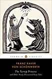 img - for The Turnip Princess and Other Newly Discovered Fairy Tales (Penguin Classics) book / textbook / text book