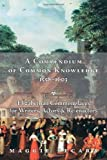 A Compendium of Common Knowledge, 1558-1603: Elizabethan Commonplaces for Writers, Actors & Re-enactors