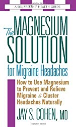 The Magnesium Solution for Migraine Headaches