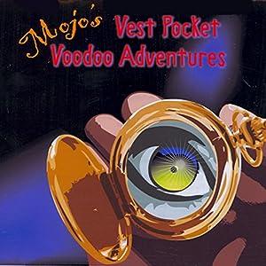 Mojo's Vest Pocket Voodoo Adventures Radio/TV Program