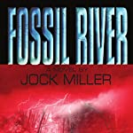 Fossil River | Jock Miller