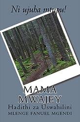 Mama Mwajey (Hadithi za Uswahilini) (Swahili Edition)