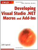 Developing Visual Studio . NET Macros and Add-Ins, Jeff Cogswell, 0471237523