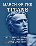 Book cover from March of the Titans: The Complete History of the White Race by Arthur Kemp