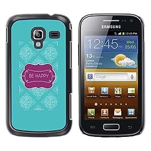 Be Good Phone Accessory // Dura Cáscara cubierta Protectora Caso Carcasa Funda de Protección para Samsung Galaxy Ace 2 I8160 Ace II X S7560M // Happy Teal Purple Text Motivational