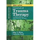 Principles of Trauma Therapy: A Guide to Symptoms, Evaluation, and Treatment by Briere, John N., Scott, Catherine (2014) Pape