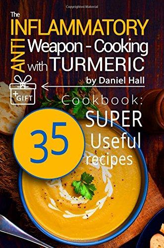 anti inflammatory weapon Turmeric Cookbook recipes